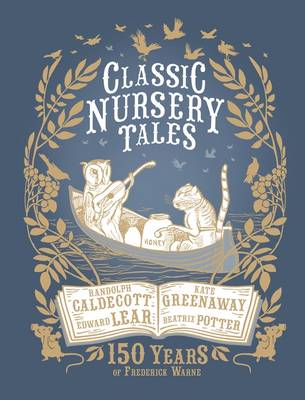 Classic Nursery Tales. 150 Years of Frederick Warne