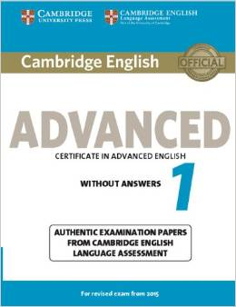 Cambridge English Advanced 1 for Revised Exam from 2015 Student's Book without Answers: Authentic Examination Papers from Cambridge English Language Assessment