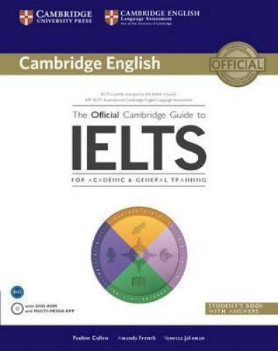 The Official Cambridge Guide to IELTS. Student's Book with answers (+ DVD)
