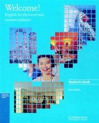 Welcome Student's Book: English for the Travel and Tourism Industry